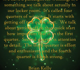 Brian Kelly Paradigm for winning
