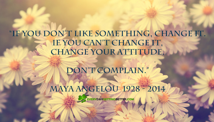 Maya Angelou - dont complain