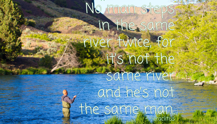 For it's not the same river