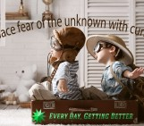 Replace fear of the unknown